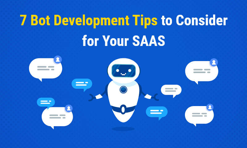 Chatbot Development Tips for SaaS Businesses