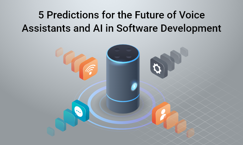 Future of Voice Assistants and AI in Software Development