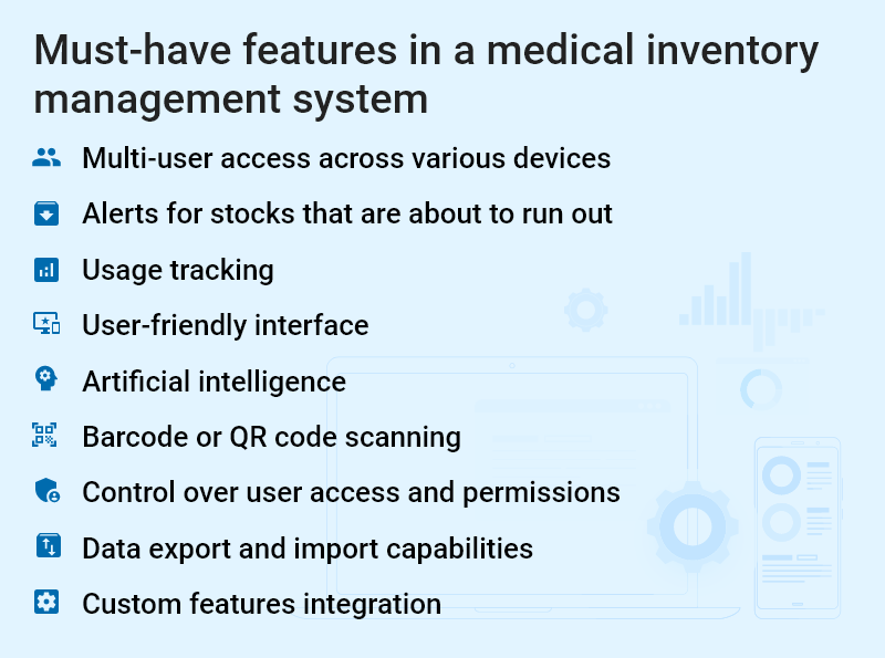 Must-have features in a medical inventory management system