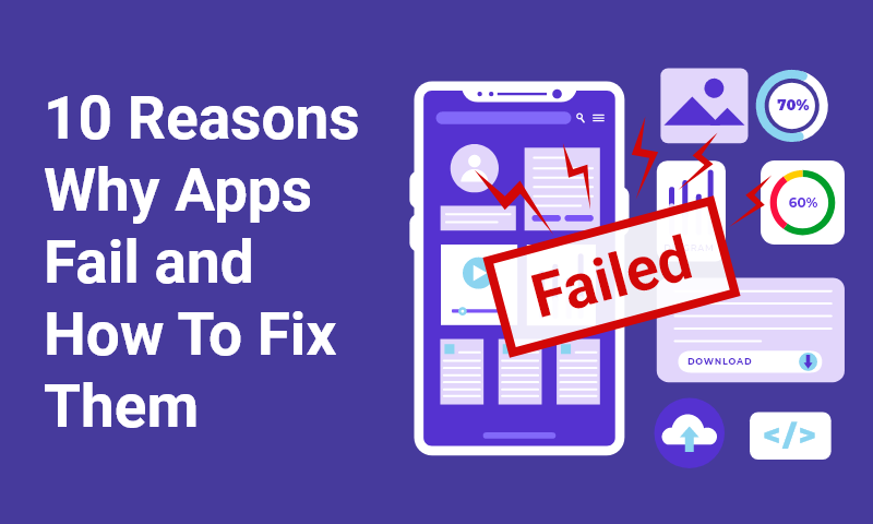 10 reasons why apps fail and how to fix them